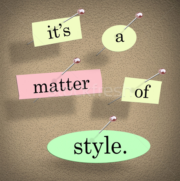 Stock photo: Its a Matter of Style Words Saying Unique Special Look Design Tr