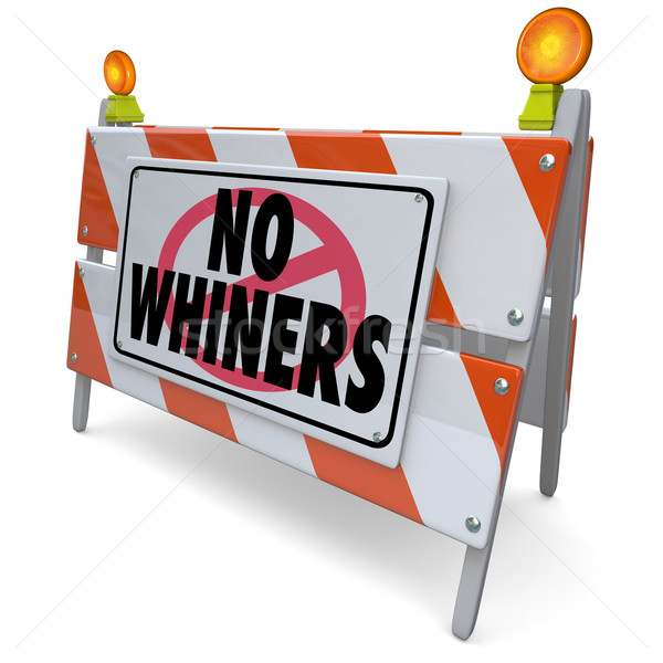 No Whiners Annoying Complainers Irritating Problem Customer Stock photo © iqoncept