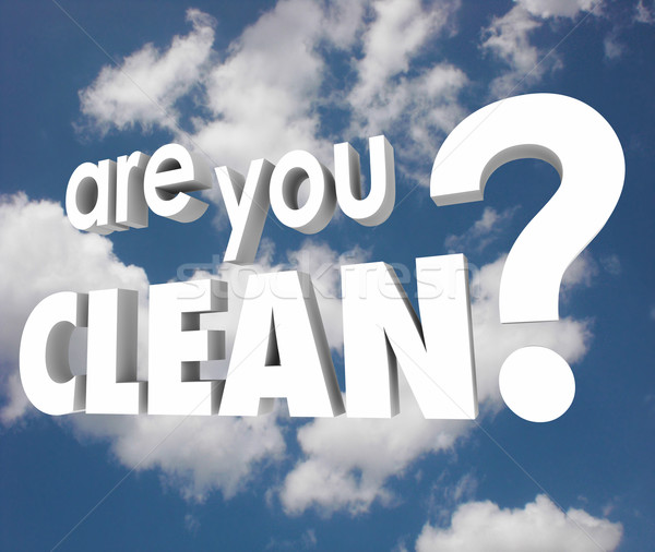 Are You Clean Question Words Cloudy Sky Pure Healthy Stock photo © iqoncept
