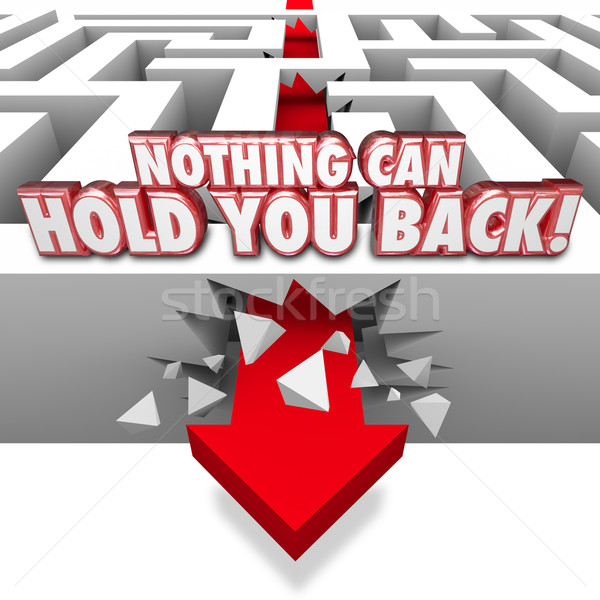 Nothing Can Hold You Back 3d Words Arrow Through Maze Stock photo © iqoncept