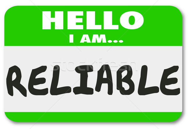Reliable Name Tag Sticker Dependable Worker Team Member Person Stock photo © iqoncept