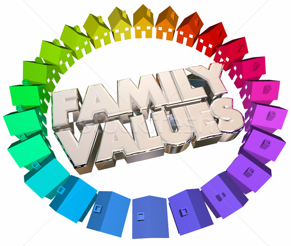 Family Values Religious Beliefs Homes Houses Words 3d Illustrati Stock photo © iqoncept