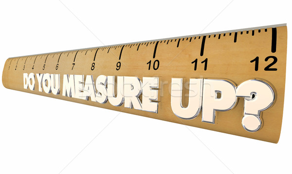 Do You Measure Up Ruler Qualified Evaluation Review 3d Illustrat Stock photo © iqoncept
