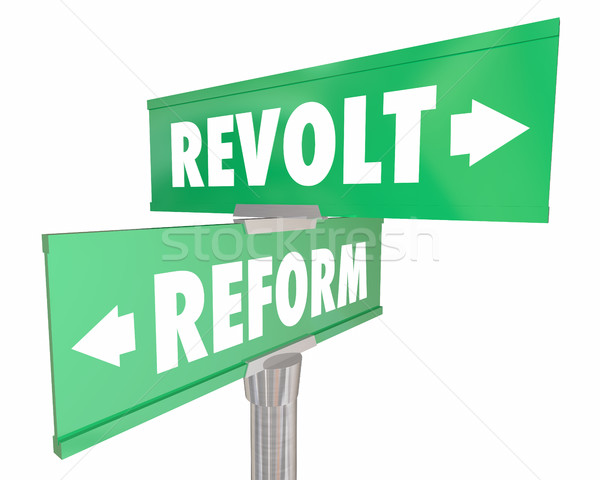 Reform Vs Revolt Revolution Two Road Street Signs 3d Illustratio Stock photo © iqoncept
