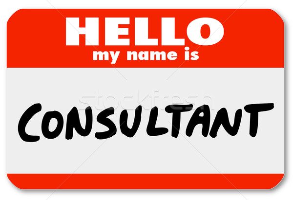 Hello My Name is Consultant Nametag Sticker Badge Stock photo © iqoncept