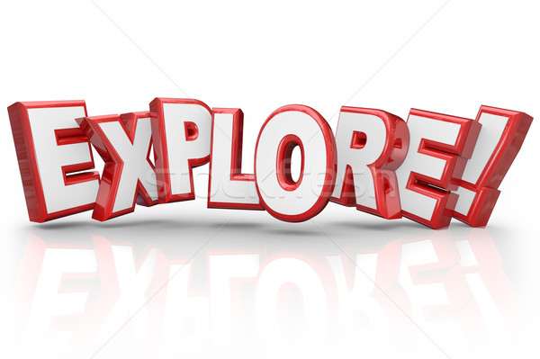 Explore 3d Word Curious Adventure Inspection Examination Stock photo © iqoncept