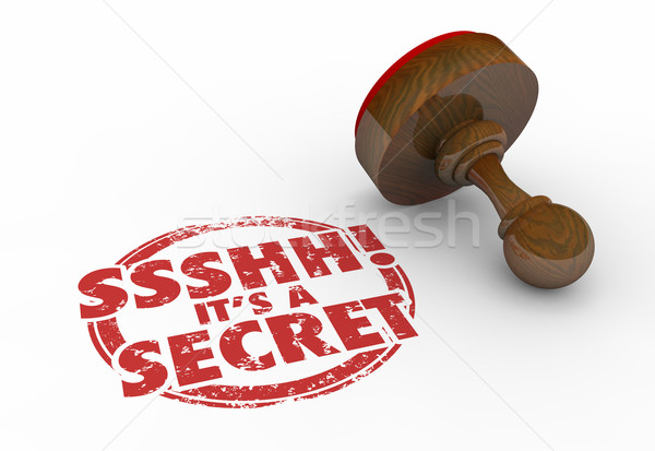 Ssshh Its a Secret Classified Confidential Personal Stamp 3d Ill Stock photo © iqoncept