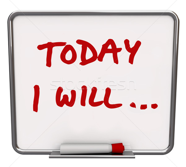 Today I Will Dry Erase Board Committed to Goal Stock photo © iqoncept