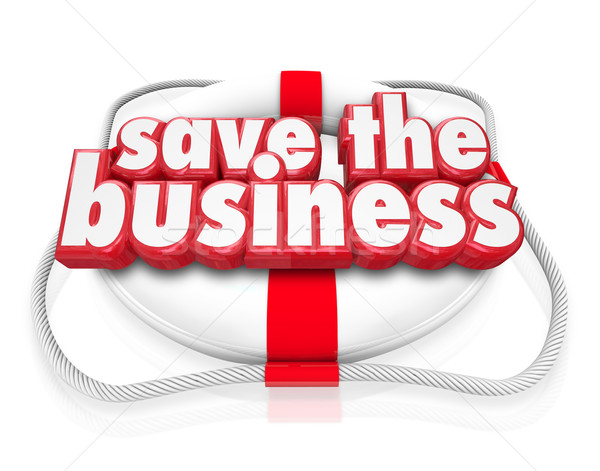 Save the Business 3d Words Life Preserver Company Rescue Stock photo © iqoncept