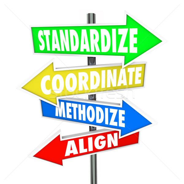 Standardize Coordinate Methodize Align Arrow Signs Stock photo © iqoncept