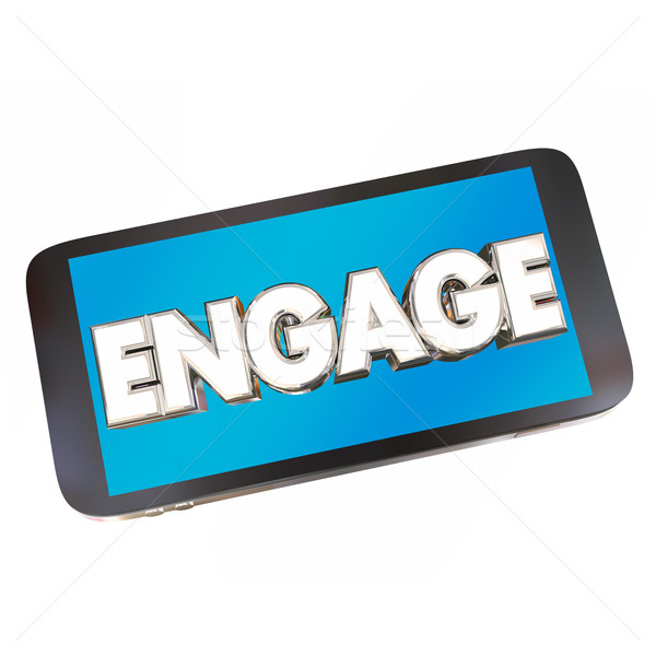 Engage Cell Smart Phone Word Communicate Word 3d Illustration Stock photo © iqoncept
