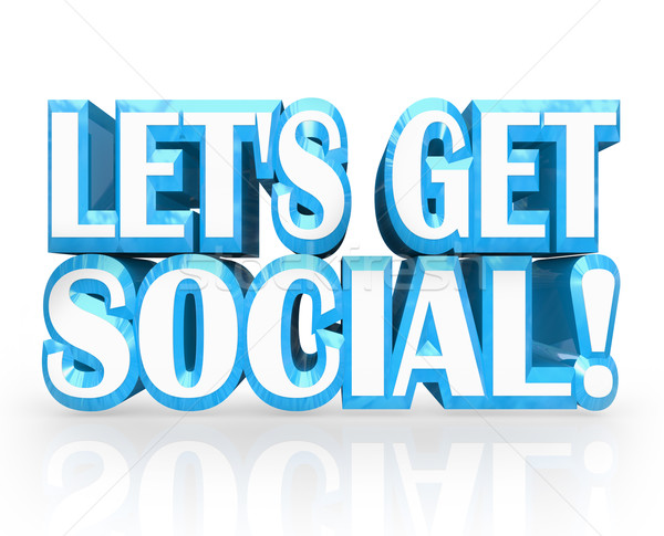 Let's Get Social 3D Words Meet-Up Invitation to Party Stock photo © iqoncept