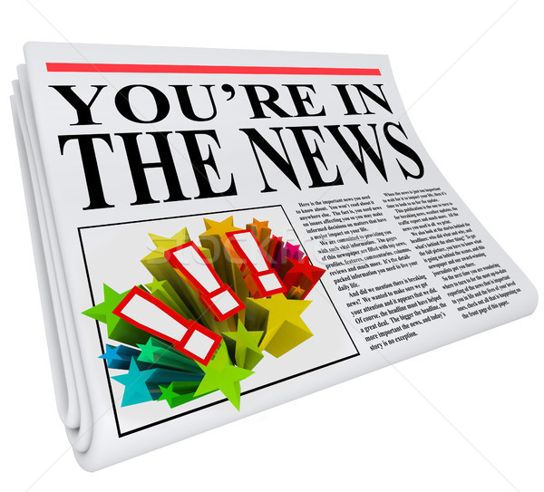 You're in the News Newspaper Attention Exposure Stock photo © iqoncept