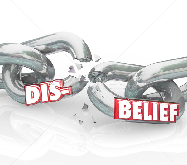 Disbelief Word Breaking Chain Losing Faith Religion Doubt Stock photo © iqoncept