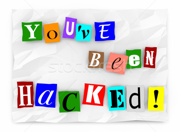 Youve Been Hacked Ransom Note Words 3d Illustration Stock photo © iqoncept