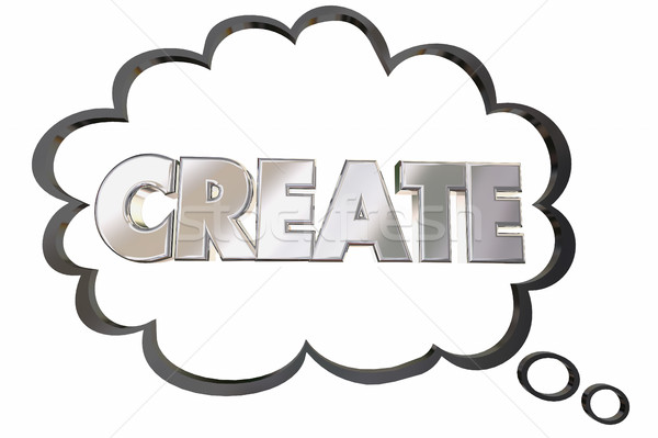 Create Build Develop New Idea Word Thought Cloud 3d Illustration Stock photo © iqoncept