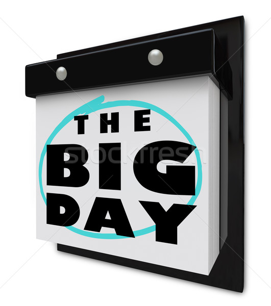 The Big Day - Wall Calendar Special Event Excitement Reminder Stock photo © iqoncept