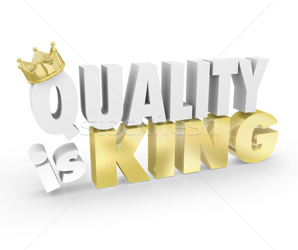 Quality is King Words Top Value Priority Best Product Stock photo © iqoncept
