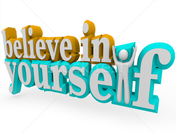 Believe in Yourself - 3d Words Stock photo © iqoncept