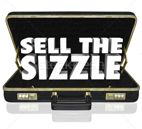 Sell the Sizzle 3d Words Briefcase Sales Presentation Benefits W Stock photo © iqoncept