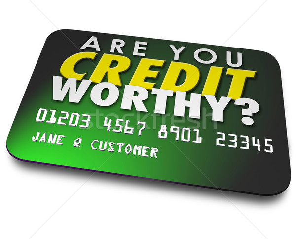 Stock photo: Are You Credit Worthy Card Borrow Money Report Score