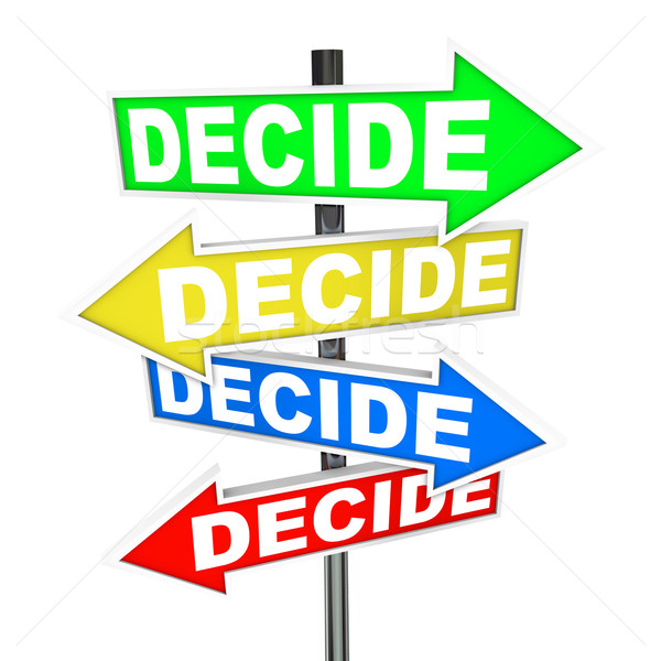 Decide Words on Colorful Arrow Signs Different Directions Stock photo © iqoncept