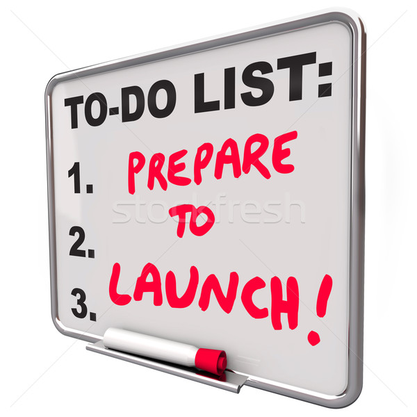 Prepare To Launch Dry Erase Board To Do List New Company Busines Stock photo © iqoncept