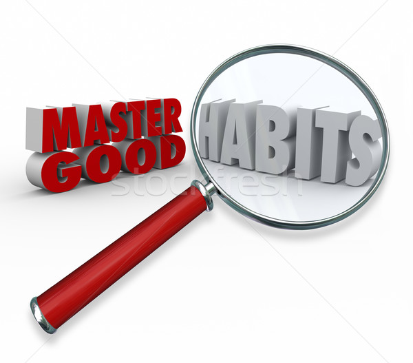 Stock photo: Master Good Habits Words 3d Magnifying Glass