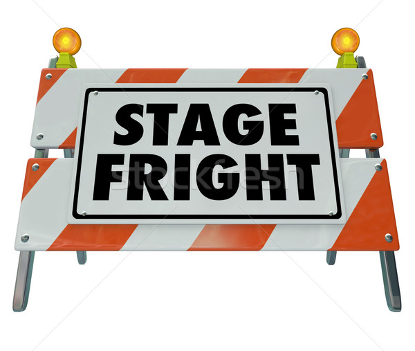 Stage Fright Fear Public Speaking Performance Sign Barricade Stock photo © iqoncept