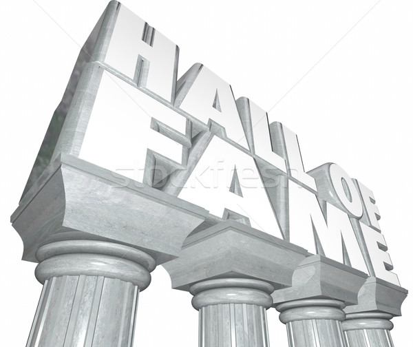 Hall of Fame Words Marble Columns Famous Celebrity Legendary Ind Stock photo © iqoncept