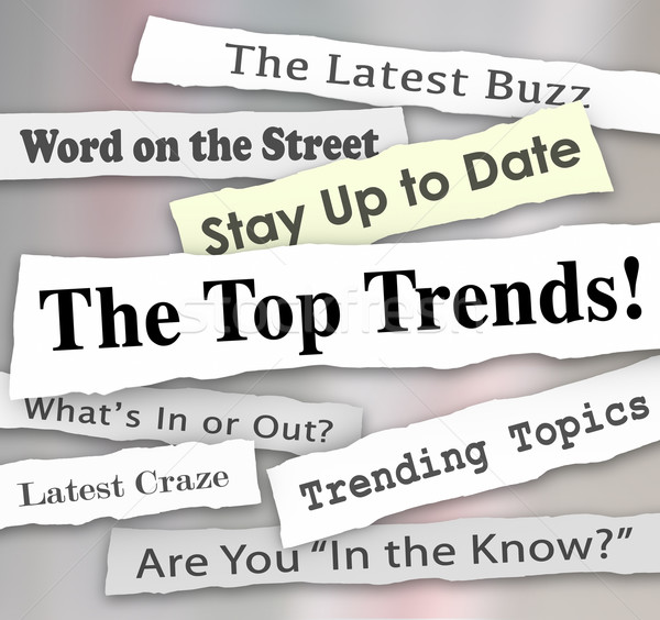 The Top Trends Hot New Ideas Latest Fads Fashion Ideas Innovatio Stock photo © iqoncept
