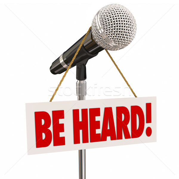 Be Heard Microphone Public Speaking Share Opinion Viewpoint Stock photo © iqoncept
