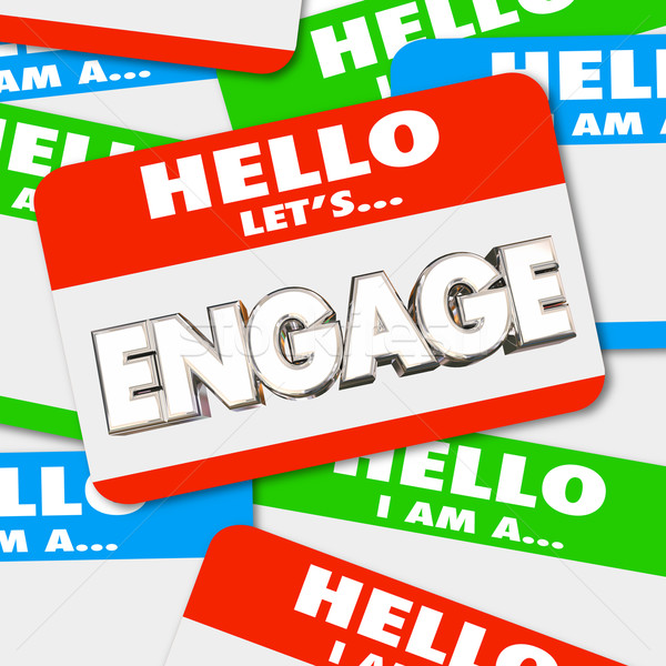 Hello Lets Engage Nametag Get Involved Greeting Word 3d Illustra Stock photo © iqoncept