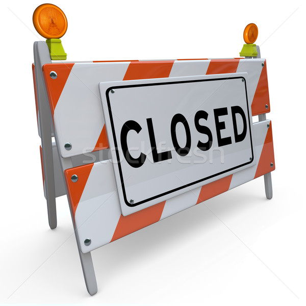 Road Closed Barricade Sign Barrier Blocking Access Stock photo © iqoncept