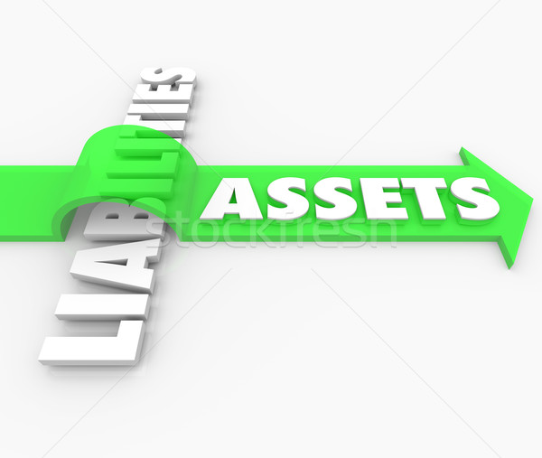 Assets Arrow Over Liabilities Increasing Wealth Accounting Value Stock photo © iqoncept