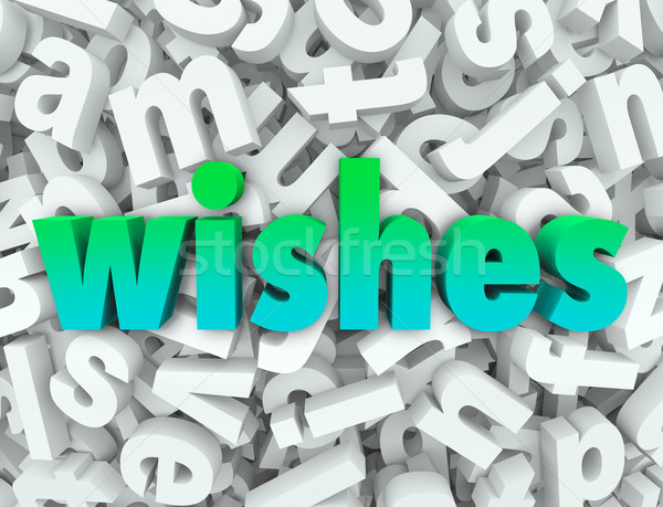 Wishes Hopes Dreams Word 3d Letters Wishing for Desires Stock photo © iqoncept