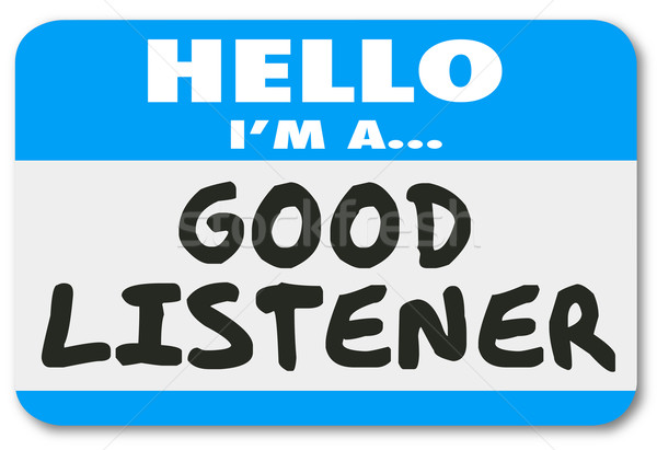 Hello I Am A Good Listener Sympathy Empathy Understanding Stock photo © iqoncept