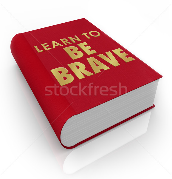Learn to Be Brave Self-Help Book Cover Title Stock photo © iqoncept