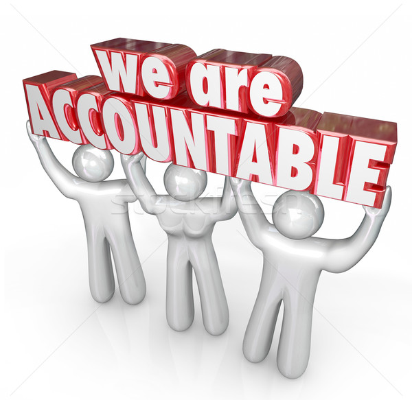We Are Accountable Team Lifting Words Taking Responsibility Stock photo © iqoncept