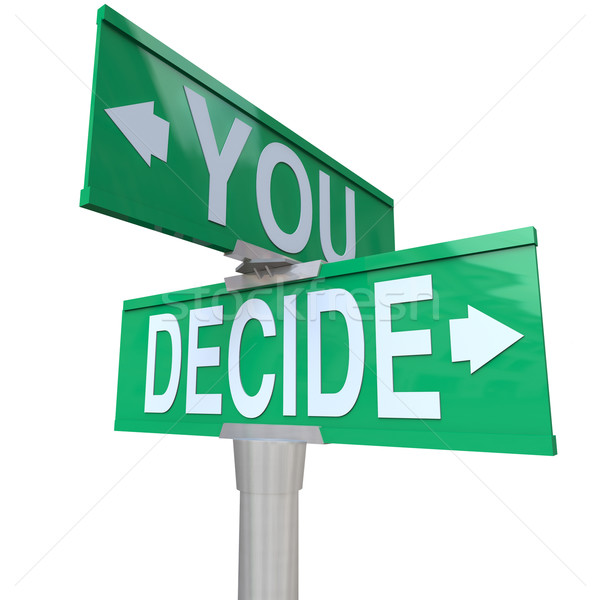 You Decide - Two-Way Street Sign Stock photo © iqoncept