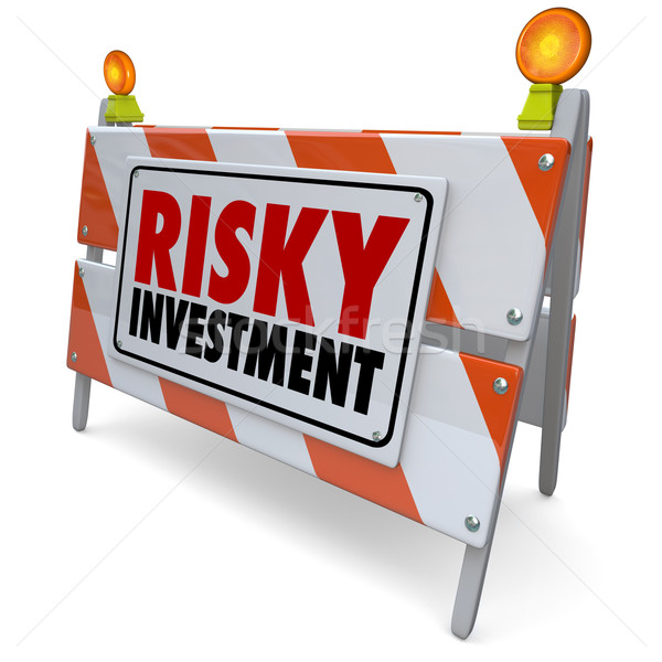 Risky Investment Warning Sign Barrier Money Management Caution Stock photo © iqoncept