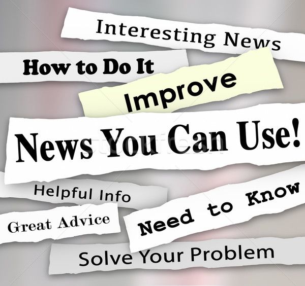 News You Can Use Newspaper Headline Articles Helpful Information Stock photo © iqoncept