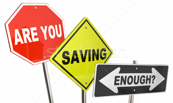 Are You Saving Enough Money Budget Financial Planning Signs 3d I Stock photo © iqoncept