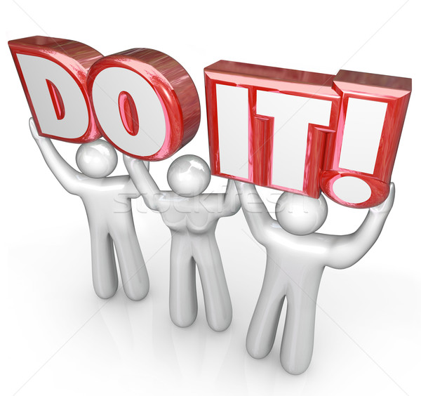 Do It People Team Lift Words Determination Teamwork Stock photo © iqoncept