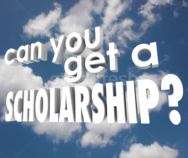 Can You Get a Scholarship College Financial Aid 3d Words Stock photo © iqoncept
