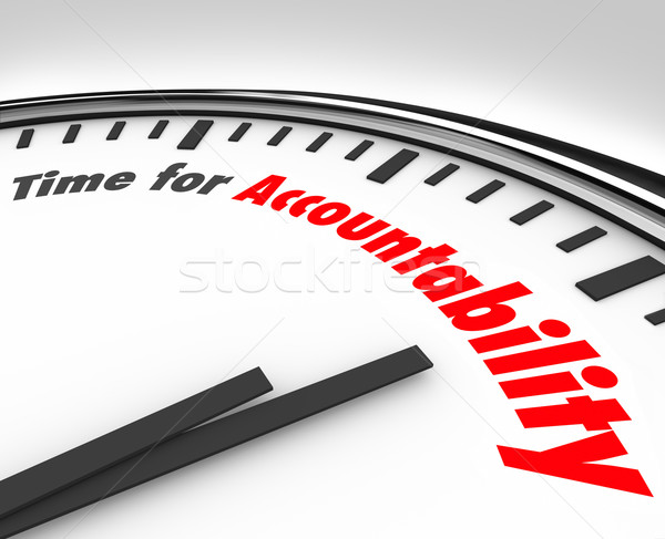 Time for Accountability Words Clock Take Responsibility Stock photo © iqoncept