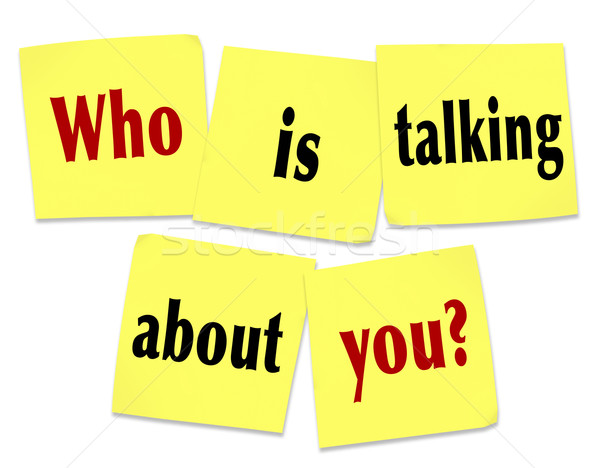 Who Is Talking About You Sticky Notes Question Buzz Social Media Stock photo © iqoncept