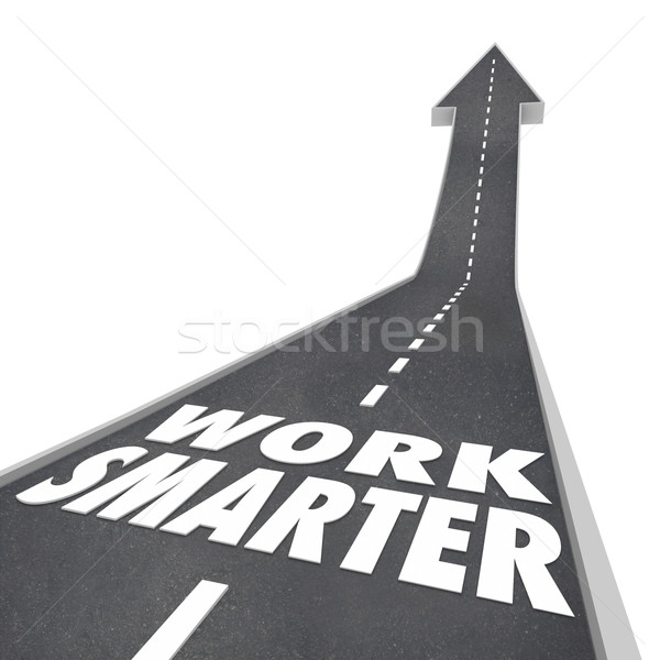 Work Smarter Words Road Rising Up Arrow Success Efficient Produc Stock photo © iqoncept