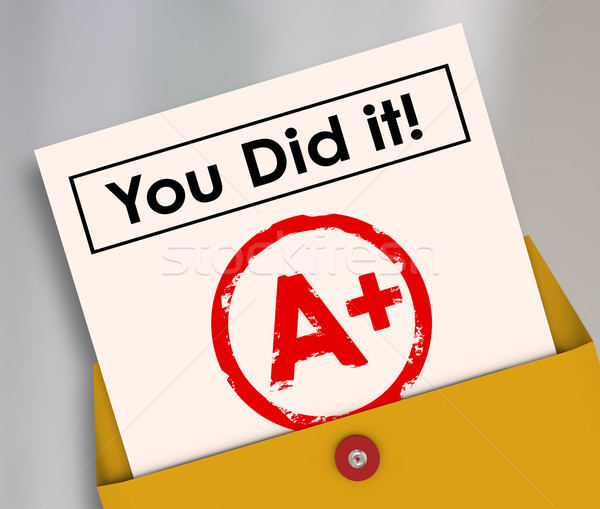 You Did It Report Card Grade A Plus Great Score Stock photo © iqoncept
