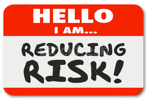 Hello I Am Reducing Risk Name Tag Sticker Danger Reduction Mitig Stock photo © iqoncept